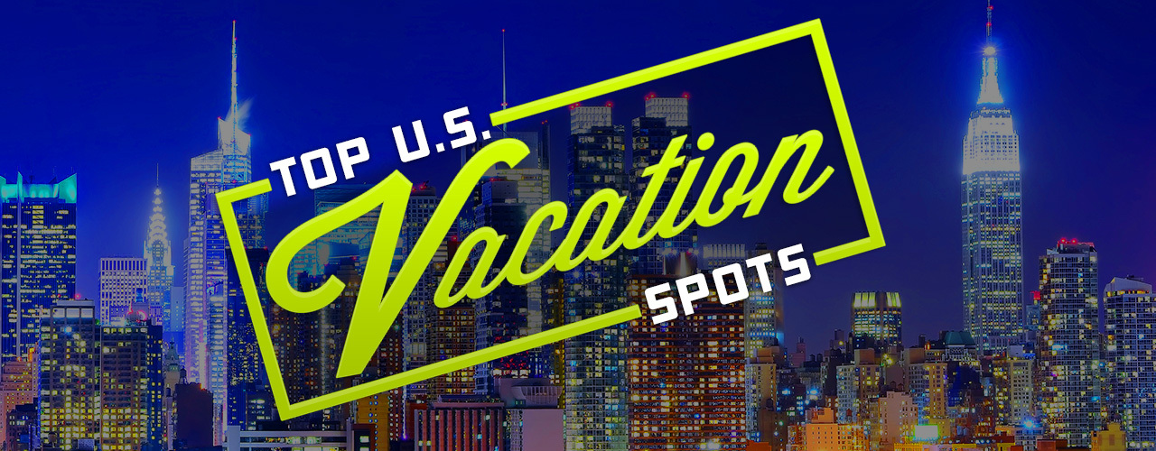 Top us vacation spots top 10 vacation spots top for Top 10 best vacation spots in the us