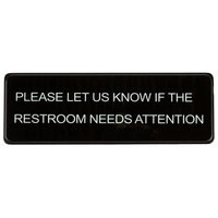 9 inch x 3 inch Black and White Please Let Us Know If The Restroom Needs Attention Sign