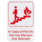 9 inch x 6 inch Red and White In Case Of A Fire Do Not Use Elevator, Use Stairwell Sign