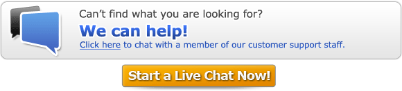 Can't find what you are looking for? We will show you where that product is. You can chat with a member of our customer service staff. Start a Live Chat Now!