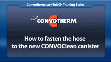 Cleveland Convotherm: Fastening Hose to CONVOClean Canister