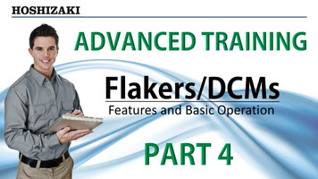 Hoshizaki Flakers/DCMs Training: Part 1