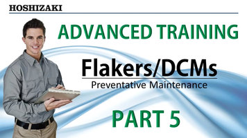 Hoshizaki Flakers/DCMs Training: Part 2